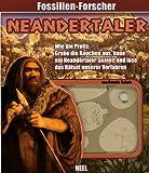 Der Neandertaler (Fossilien-Forscher) - Dennis Schatz