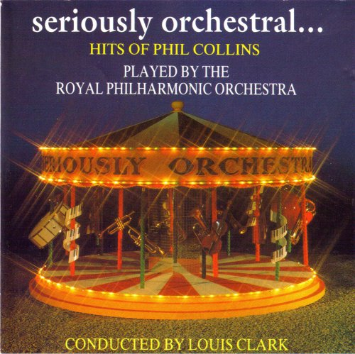 Seriously Orchestral... Hits Of Phil Collins...