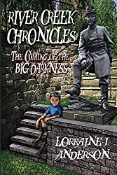 River Creek Chronicles: The Coming of the Big Darkness