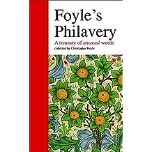 Foyle's Philavery: a Treasury of Unusual Words