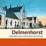 Delmenhorst: Häuser und ihre Geschichte(n)