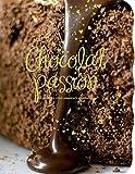 Chocolat passion : Pour les vrais amateurs de chocolat
