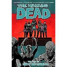 The Walking Dead Volume 22: A New Beginning (Walking Dead Tp, Band 22)
