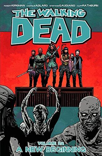Walking Dead. A New Beginning - Volume 22 (The walking dead)