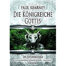 Die Königreiche Gottes 2: Die Ketzerkönige
