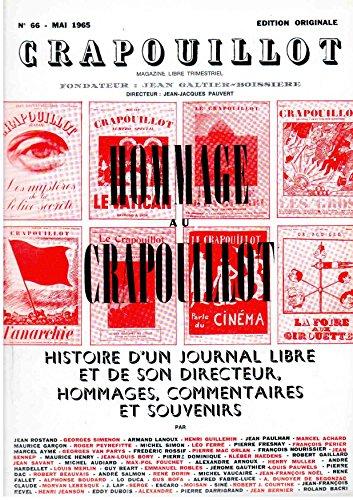 Hommage au Crapouillot - dition originale : Histoire d'un journal libre et de son directeur, hommages, commentaires et souvenirs - exemplaire numrot sur papier couch