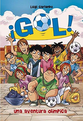 Una aventura olímpica (Serie ¡Gol! 14) por Luigi Garlando