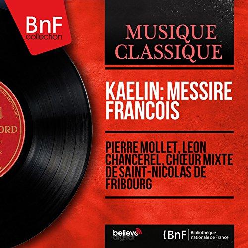 Kaelin: Messire François (Mono Version) de Léon Chancerel ...