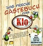 Das freche Gästebuch fürs Klo: Witze. Sprüche. Knobeleien. Gäste-Eintrag-Seiten von unbekannt (2011) Gebundene Ausgabe
