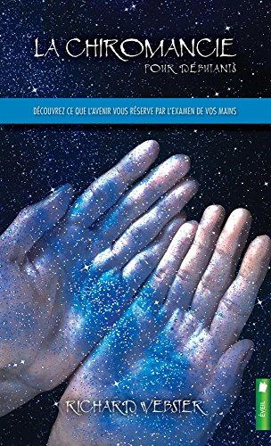 La chiromancie pour débutants - Découvrez ce que l'avenir vous réserve par l'examen de vos mains