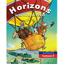 Horizons Learning to Read: Fast Track a-b Textbook 3 (HORIZONS SERIES)
