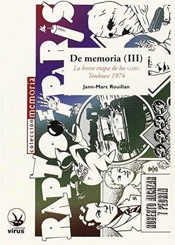 De memoria (III): La breve etapa de los GARI: Toulouse 1974