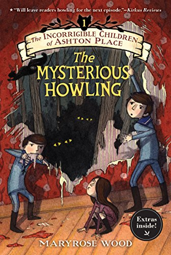 The Incorrigible Children of Ashton Place: Book I: The Mysterious Howling (English Edition)