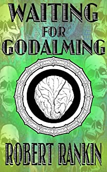 Waiting for Godalming (Completely Barking Mad Trilogy Book 3) by [Rankin, Robert]