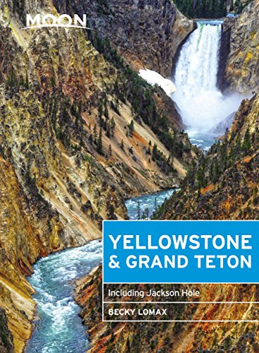 Moon Yellowstone & Grand Teton: Including Jackson Hole (Travel Guide) (English Edition)
