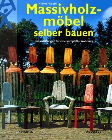 Relativ Massivholzmöbel selber bauen: Amazon.de: Hjalmar Kause: Bücher MO82