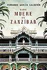 Nadie muere en Zanzíbar par Fernando García Calderón