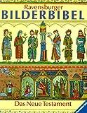 Ravensburger Bilderbibel: Das neue Testament