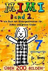Mimi Band 2, ein Buch mit Bildergeschichten für kleine und grosse Kinder