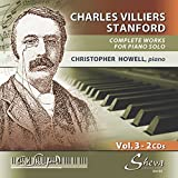Works for Piano Solo Vol. 3 - Christopher Howell (2CD) by Charles Villiers Stanford