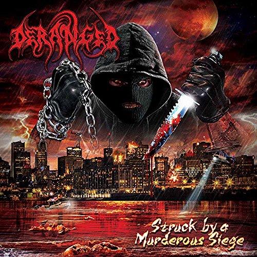 Deranged: Struck By A Murderous Siege (Audio CD)