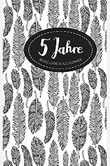 Tagebuch - 5 Jahre: Ringbuch, 192 Seiten, cremeweiß liniert, Feder-Design Taschenbuch