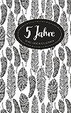 Tagebuch - 5 Jahre: Ringbuch, 192 Seiten, cremeweiß liniert, Feder-Design