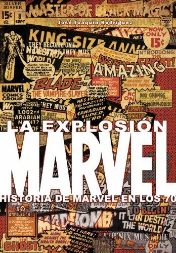 La explosión Marvel: Historia de los 70