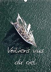 Voiliers vus du ciel : Photos aériennes d'anciens voiliers. Calendrier mural A3 vertical 2017