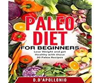 Paleo Diet for Beginners: Lose Weight and Get Healthy with These 30 Paleo Recipes