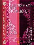 Kaleidoskop der Moderne: Chagall, Miró, Picasso und die Avantgarde - Katharina Uhl