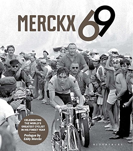 Merckx 69: Celebrating the world's greatest cyclist in his finest year por Jan Maes