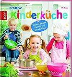 Kreative Kinderküche: Kochen, Backen, Basteln und Verschenken