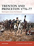 Trenton and Princeton 1776-77: Washington crosses the Delaware (Campaign) by David Bonk (2009-01-10)