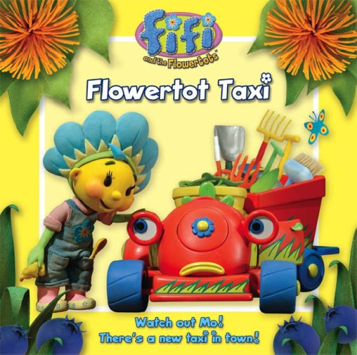 Flowertot Taxi: Read-to-me Storybook (Fifi and the Flowertots)