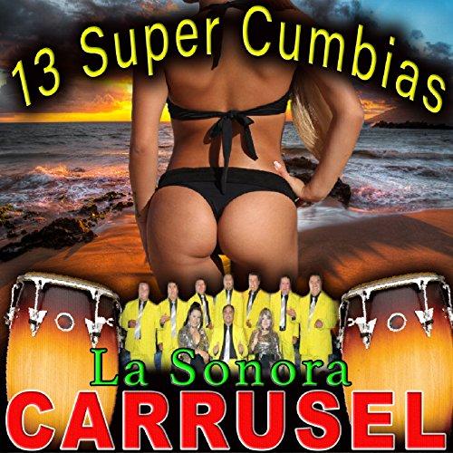13 Super Cumbias - Sonora Carruseles La