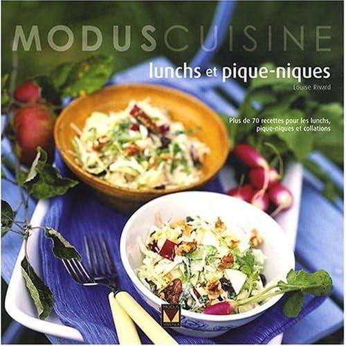 Lunchs et pique-niques: Plus de 70 recettes pour les lunchs, pique-niques et collations by Louise Rivard (March 17,2008)