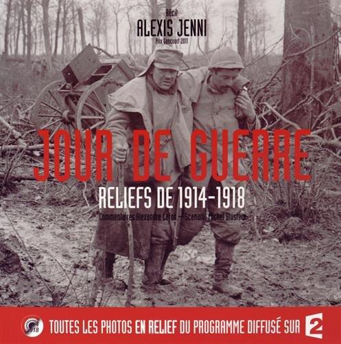 Jour de guerre : Reliefs de 1914-1918. Avec des lunettes 3D