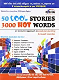 50 Cool Stories 3000 Hot Words: Very Useful for CAT, SAT, GRE, CLAT, Bank PO/Clark, MBA Entrance & Other Competitive Exams (Old Edition)