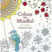 Colour Me Mindful: Seasons by Anastasia Catris (2015-09-24)