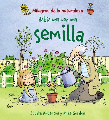 Había una vez una semilla (Ocio Y Conocimientos - Milagros De La Naturaleza) por Judith Anderson