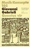 Giovanni Gabrieli. Quantus vir (Musik-Konzepte 105)