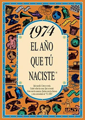 1974 EL AÑO QUE TU NACISTE (El año que tú naciste) por Rosa Collado