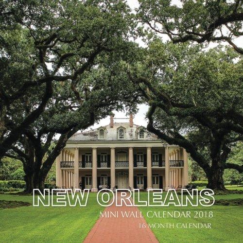 New Orleans Mini Wall Calendar 2018: 16 Month Calendar - Orleans Mini