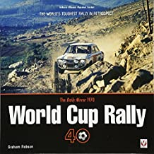 The Daily Mirror 1970 World Cup Rally 40 : The World s Toughest Rally in Retrospect (Classic Reprint)