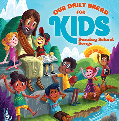 Our Daily Bread for Kids Sunday School Songs
