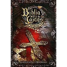 La Biblia de los Caídos. Tomo 1 del testamento de Sombra.