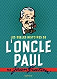Les belles histoires de l'oncle Paul par Jean Graton - Tome 1 - Les belles histoires de l'oncle Paul par Jean Graton l'intégrale