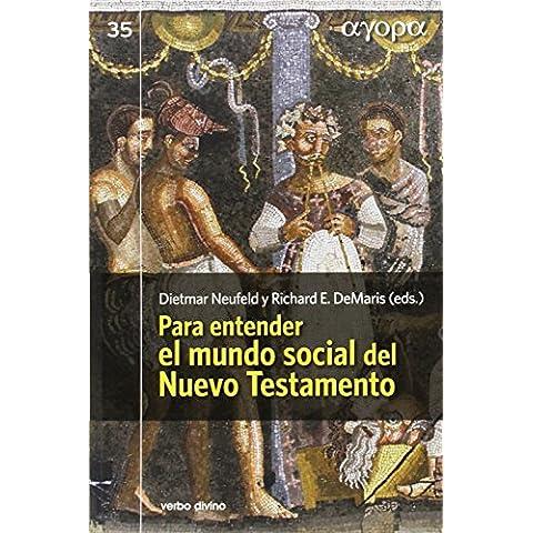Para entender el mundo social del Nuevo Testamento (Ágora)