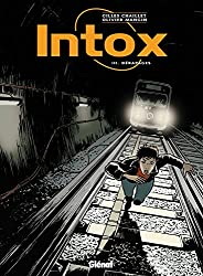 Intox Tome 3 : Dérapages